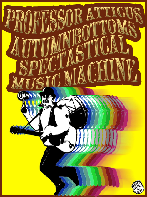 Professor Atticus Autumnbottom's Spectastical Music Machine